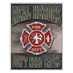 REAL HEROES FIREMEN METAL SIGN