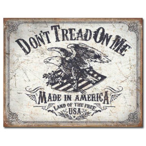 Don't Tread On Me - Land Of The Free Sign