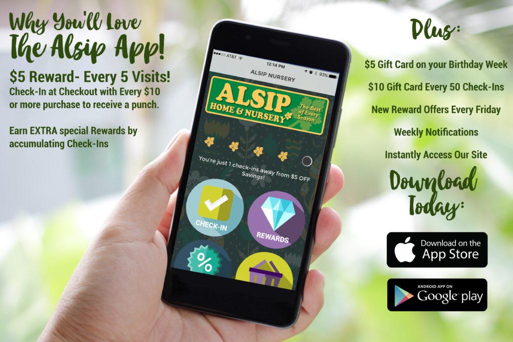 Download The Alsip Nursery App to Earn Extra Rewards!