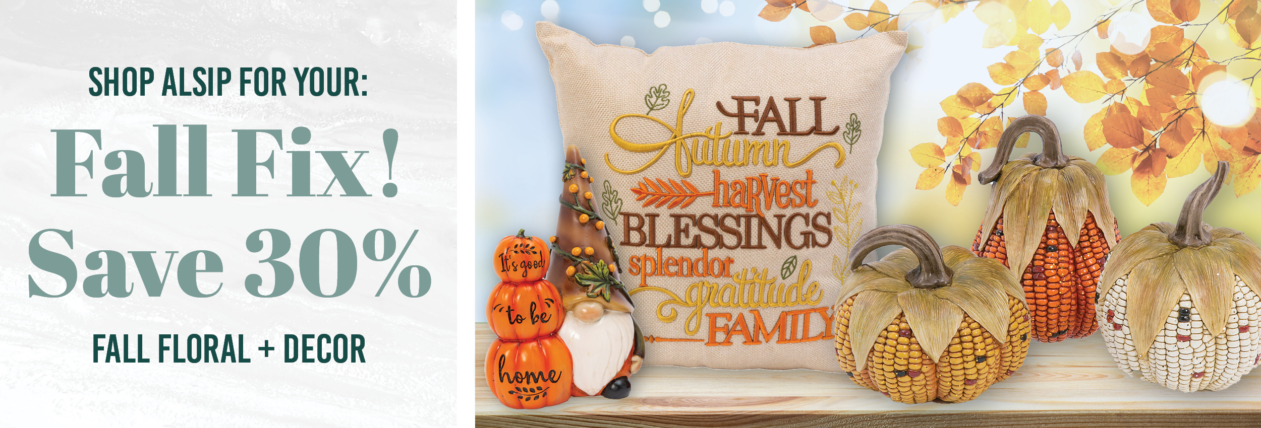 Shop Fall Decor at Alsip Home & Nursery - Now 30% Off