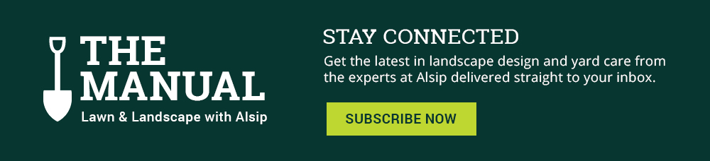 Subscribe to Alsip nursery 'The Manual' newsletter for all the info