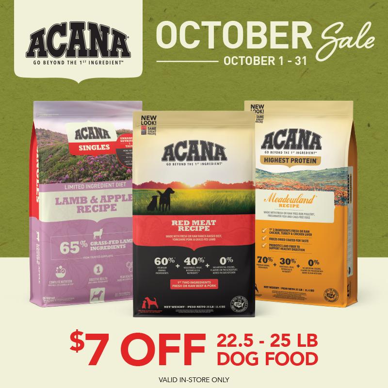 October 2021: Acana 7 Off 22.5 to 25 Dog Food